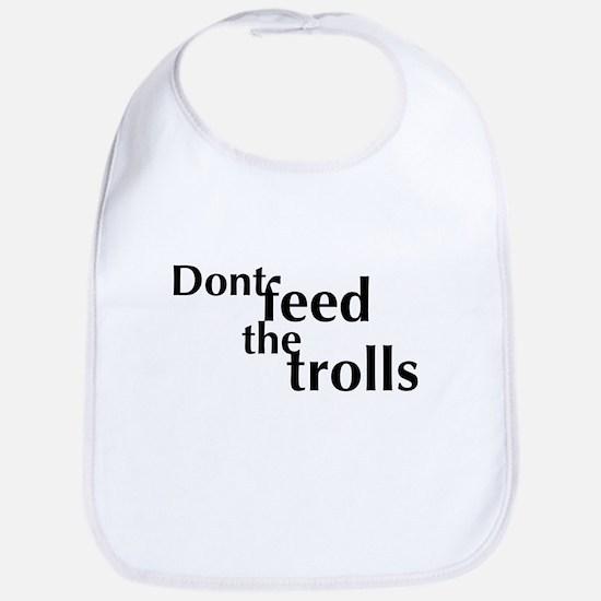 Don't feed the trolls Bib