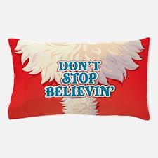 Don't Stop Believin' Pillow Case