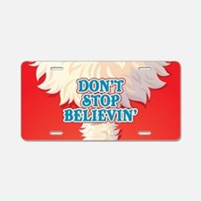 Don't Stop Believin' Aluminum License Plate