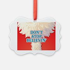Don't Stop Believin' Ornament