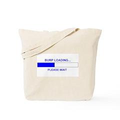 BURP LOADING... Tote Bag