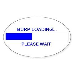 BURP LOADING... Oval Decal