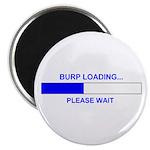 BURP LOADING... Magnet