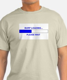 BURP LOADING... T-Shirt