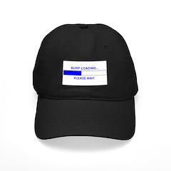 BURP LOADING... Baseball Hat