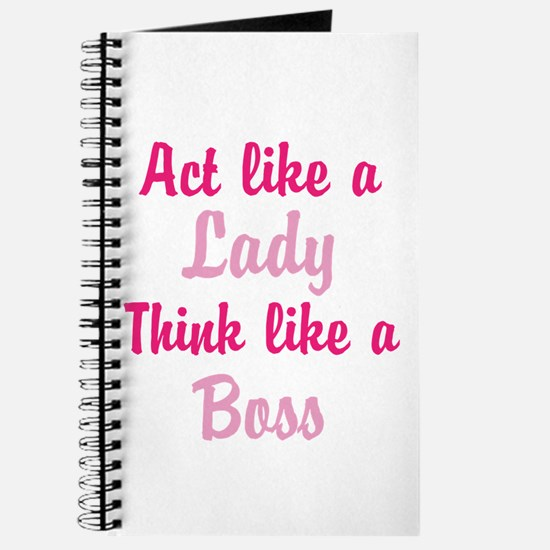 Act Like a Lady Think like a Boss Journal