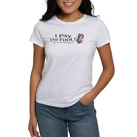 Pity the Fool Anti-Bush Women's T-Shirt