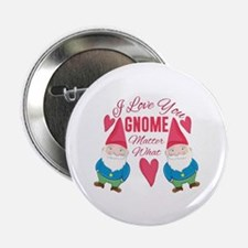 "Love You Gnome 2.25"" Button (10 pack)"
