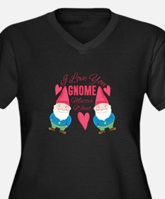 Love You Gnome Plus Size T-Shirt