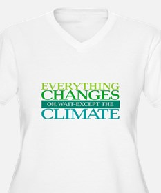 Everything Changes Except the Cl Plus Size T-Shirt