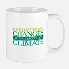 Everything Changes Except the Climate Mugs