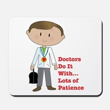 Doctors Do It.... Mousepad