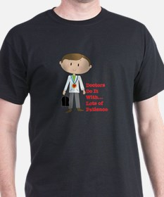 Doctors Do It.... T-Shirt
