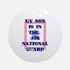 My son is in the Air National Ornament (Round)