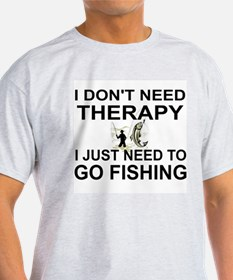 I DON'T NEED THERAPY. I JUST NEED FISHING T-Shirt