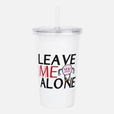 Leave me alone Acrylic Double-wall Tumbler