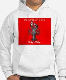 Cray-Cray - with Crawfish Hoodie