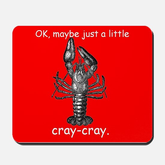 Cray-Cray - with Crawfish Mousepad