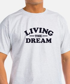 Life dream T-Shirt