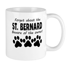 Forget About The St. Bernard Beware Of The Owner M
