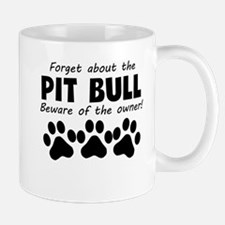 Forget About The Pit Bull Beware Of The Owner Mugs