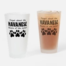 Forget About The Havanese Beware Of The Owner Drin