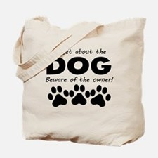 Forget About The Dog Beware Of The Owner Tote Bag