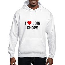 I * Loin Chops Hoodie