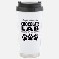 Forget About The Chocolate Lab Beware Of The Owner