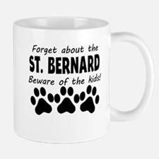 Forget About The St. Bernard Beware Of The Kids Mu