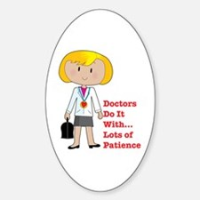 Doctors Do It.... Oval Decal