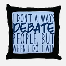 Debate Winner Throw Pillow