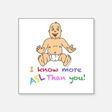 ASL Baby, I Know More Sign Than You Sticker