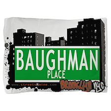 Baughman place, BROOKLYN, NYC Pillow Sham