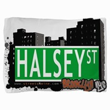 HALSEY ST, BROOKLYN, NYC Pillow Sham
