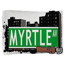 MYRTLE AV, BROOKLYN, NYC Pillow Sham
