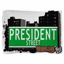 PRESIDENT STREET, BROOKLYN, NYC Pillow Sham