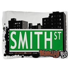 SMITH ST, BROOKLYN, NYC Pillow Sham