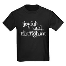 Joyful and Triumphant T-Shirt