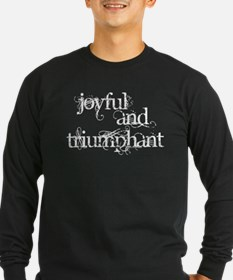 Joyful and Triumphant Long Sleeve T-Shirt