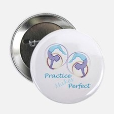 "Practice Makes Perfect 2.25"" Button (10 pack)"