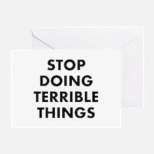 Stop Terrible Greeting Card