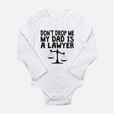 Don't Drop Me My Dad Is A Lawyer Body Suit