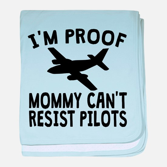 Im Proof Mommy Cant Resist Pilots baby blanket