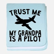 Trust Me My Grandpa Is A Pilot baby blanket