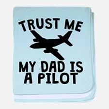 Trust Me My Mommy Is A Pilot baby blanket