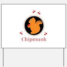 CHIPMUNK Yard Sign