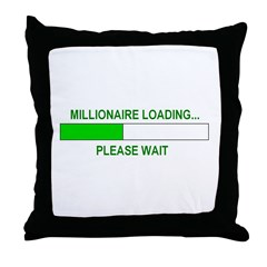 Millioniare loading... Throw Pillow