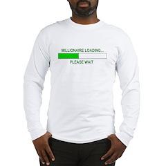 Millioniare loading... Long Sleeve T-Shirt