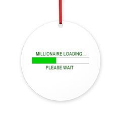 Millioniare loading... Ornament (Round)